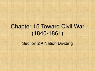 Chapter 15 Toward Civil War 1840-1861