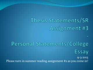 Thesis Statements/SR Assignment #3 - Personal Statements/College Essay