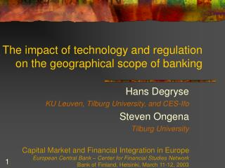 The impact of technology and regulation on the geographical scope of banking