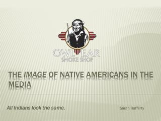 The  image  of native Americans in the media