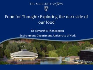 Food for Thought:  Exploring the dark side of our food