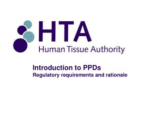Introduction to PPDs Regulatory requirements and rationale