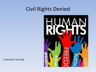 Civil Rights Denied