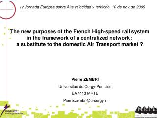Pierre ZEMBRI Universitad de Cergy-Pontoise EA 4113 MRTE Pierre.zembri@u-cergy.fr