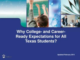 Why College- and Career-Ready Expectations for  All Texas Students?