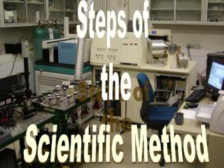 Steps of  t he Scientific Method