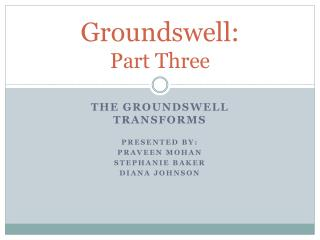 Groundswell: Part Three