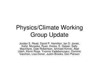 Physics/Climate Working Group Update