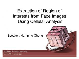 Extraction of Region of  Interests from Face Images  Using Cellular Analysis