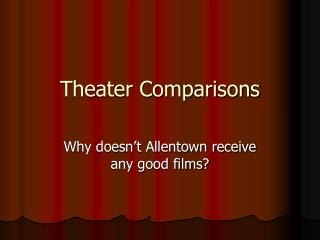 Theater Comparisons