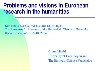Problems and visions in European research in the humanities