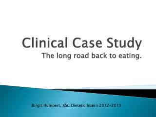 Clinical Case Study The long road back to eating.