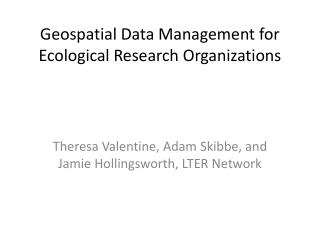 Geospatial Data Management for Ecological Research Organizations