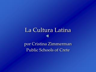 La Cultura Latina