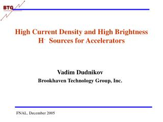 High Current Density and High Brightness H -   Sources for Accelerators