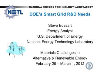 DOE's Smart Grid R&D Needs Steve  Bossart Energy Analyst U.S. Department of Energy
