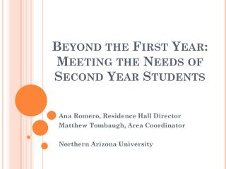 Beyond the First Year:  Meeting  the Needs of Second Year Students