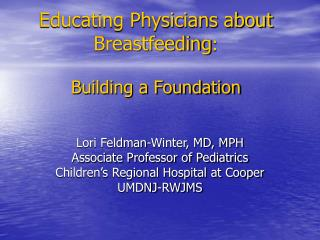 Educating Physicians about Breastfeeding :  Building a Foundation