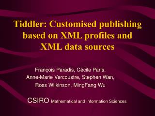 Tiddler: Customised publishing based on XML profiles and XML data sources