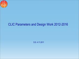 CLIC Parameters and Design Work  2012- 2016