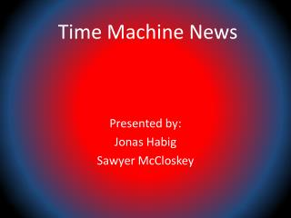 Time Machine News