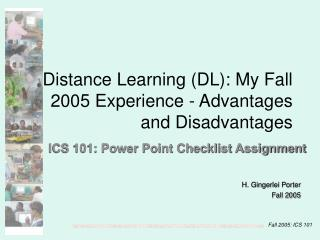 Distance Learning DL: My Fall 2005 Experience - Advantages and Disadvantages
