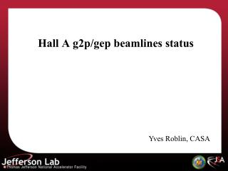 Hall A g2p/ gep beamlines  status