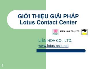 GIỚI THIỆU GIẢI PHÁP  Lotus Contact Center