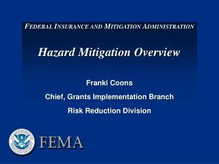 Federal Insurance and Mitigation Administration Hazard Mitigation Overview Franki Coons