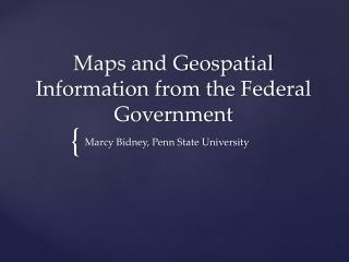 Maps and Geospatial Information from the Federal Government