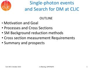 Single-photon events and Search for DM at CLIC