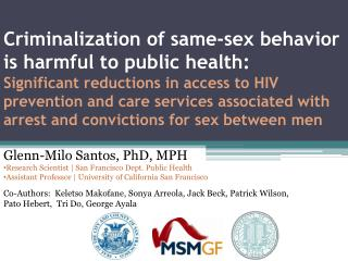 Glenn-Milo Santos, PhD, MPH Research Scientist | San Francisco Dept. Public Health