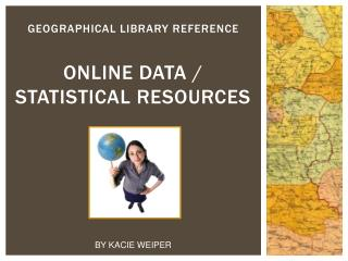 Geographical Library Reference online data / Statistical resources