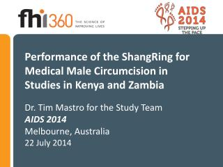 Performance of the  ShangRing  for  Medical Male Circumcision in Studies  in Kenya and Zambia