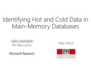 Identifying Hot and Cold Data in Main-Memory Databases