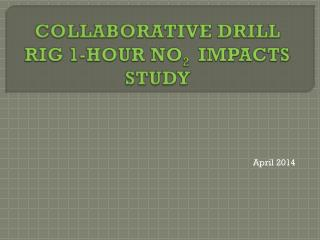 COLLABORATIVE DRILL RIG 1-HOUR NO 2   IMPACTS STUDY