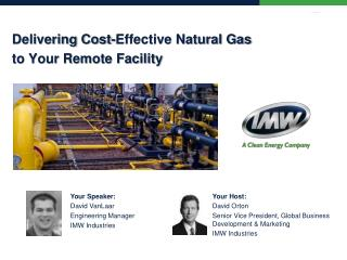 Delivering Cost-Effective Natural Gas  to Your Remote Facility