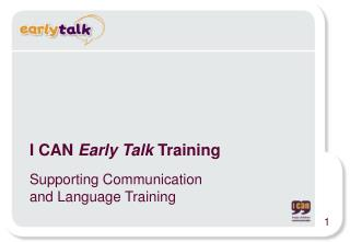 I CAN  Early Talk  Training  Supporting Communication and Language Training