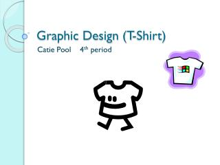 Graphic Design (T-Shirt)