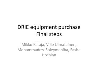DRIE  equipment purchase Final steps