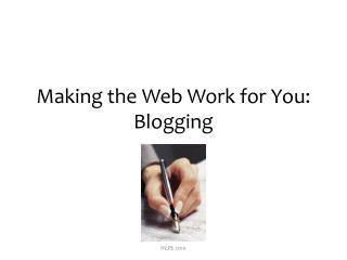 Making the Web Work for You: Blogging