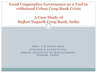 Prof. v k  sapovadia , Finance & accounting, Indian institute of management,  indore ,  india .