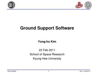 Ground Support Software Yong-ho Kim 22 Feb 2011 School of Space Research Kyung  Hee  University