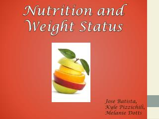 Nutrition and Weight Status