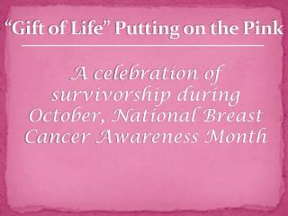 """Gift of Life"" Putting on the Pink"