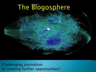 The Blogosphere