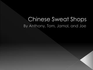 Chinese Sweat Shops