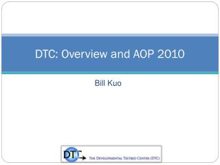 DTC: Overview and AOP 2010