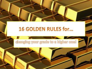 16 GOLDEN RULES for…