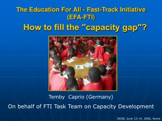 The Education For All - Fast-Track Initiative (EFA-FTI)